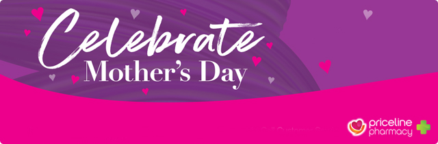 Celebrate Mothers Day - Priceline
