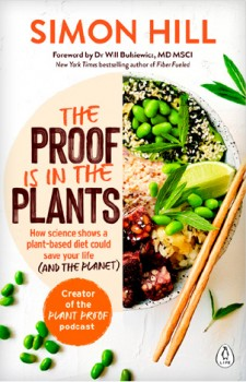 NEW-The-Proof-Is-in-the-Plants-How-Science-Shows-a-Plant-Based-Diet-Could-Save-Your-Life-And-the-Planet on sale